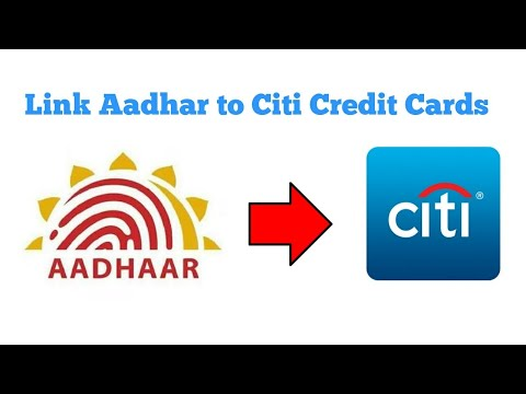 How to link Aadhar to Citi bank Credit Cards