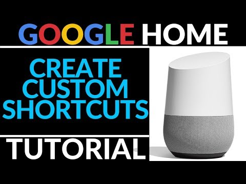 How to Create Custom Shortcuts for Any Command With Google Home - Google Home Tutorial