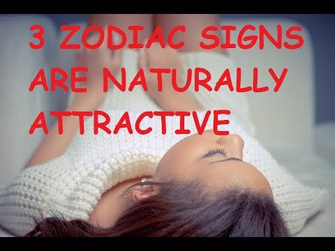top 3 zodiac signs that are naturally attractive