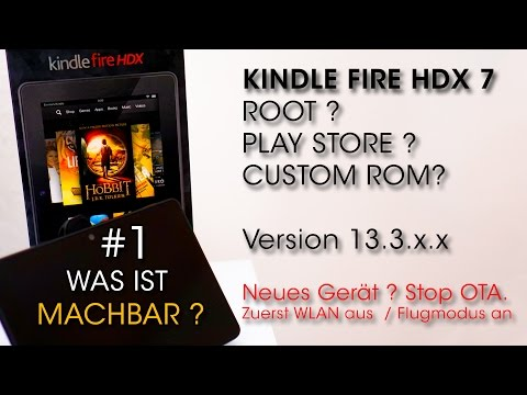 Kindle Fire HDX 7 Special #1. Root ? Custom Rom ? Play Store ? Was ist machbar ?