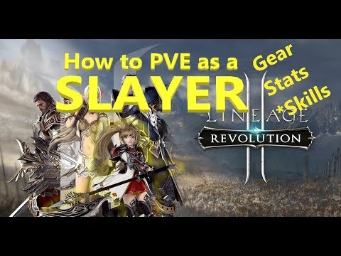 Lineage 2 Revolution - How to PVE as a SLAYER