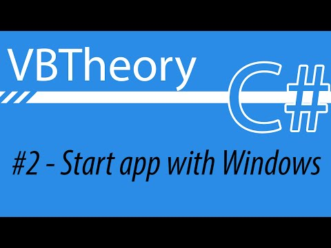 How to start application with Windows (2 Different Ways) - CSharp #2