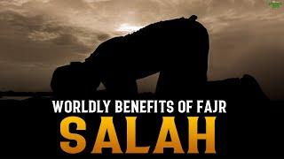 WORDLY BENEFITS OF FAJR SALAH