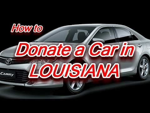 How to Donate a Car in Louisiana