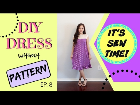 DIY DRESS WITHOUT PATTERN, BEGINNER SEWING PROJECT