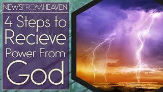 Download 4 Steps to Receive Power From God - News From Heaven Video