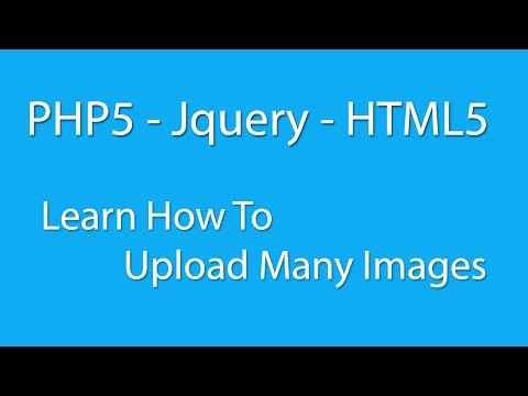 PHP5 - Jquery - HTML5 - Learn How To Upload Many Images Into Mysql  Responsive Bootstrap