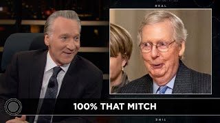 New Rule: 100% That Mitch | Real Time with Bill Maher (HBO)