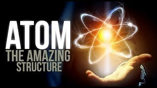 Atom - The Amazing Structure (Miracle of Quran)