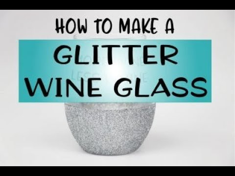 How to make a Glitter Wine Glass