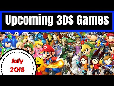 Upcoming 3DS Games | July 2018