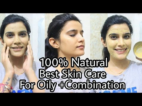 100% Natural : Best Skin Care Routine For Oily Skin | Oily Skin routine For Indian