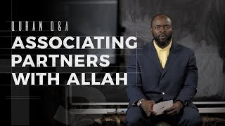 Associating Partners with Allah - Quran Q&A - Abdullah Oduro