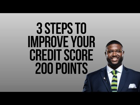 3 Critical Steps to Improve and Sustain Your Credit Score 200 Points