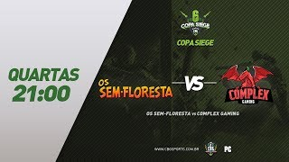 COPA SIEGE #3 (Quartas) - Os Sem-Floresta VS Complex Gaming - Rainbow Six (PC Game)