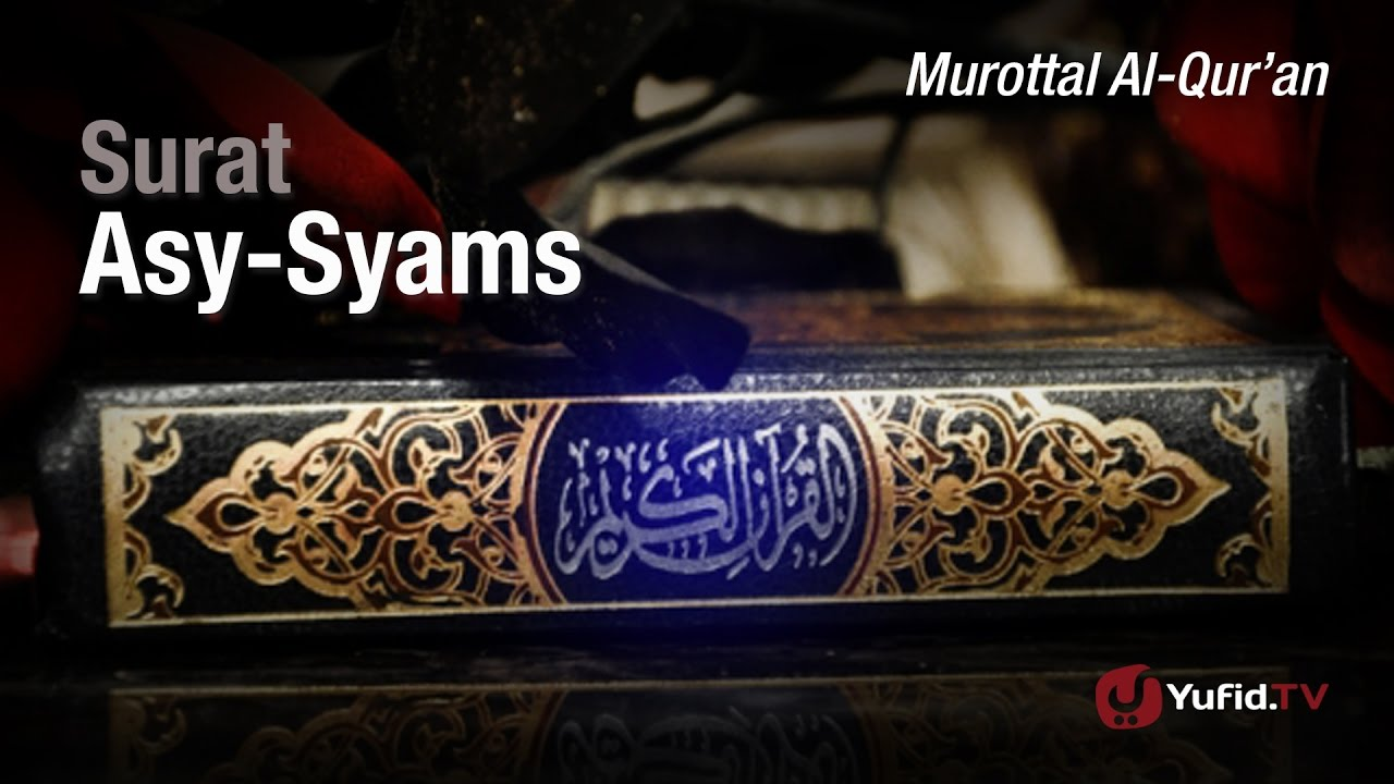 Murottal al-Qur'an: Surat asy-Syams - Ustadz Ulin Nuha
