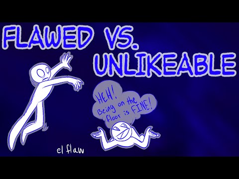 Unlikeable vs. Flawed Characters