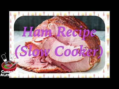 The Easiest Way to Cook Ham - Slow cooker / Crockpot Recipe