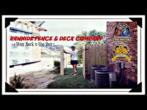 Rawhide Fence and Deck Back in the Day : HVAC Weekend