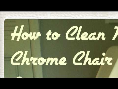 HOW TO : Clean Chrome Legs on Chairs