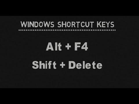 Keyboard Shortcut Keys for Windows : ( Alt+F4 ) (Shift+Delete)