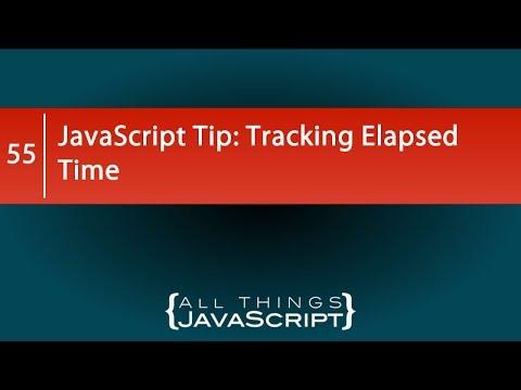 JavaScript Tip: Tracking Elapsed Time