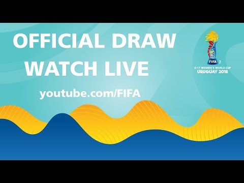LIVE NOW ! - FIFA U17 WWC 2018 - Official Draw