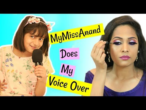 MyMissAnand Does My Voice Over - Glam Makeup Tutorial | Shruti Arjun Anand