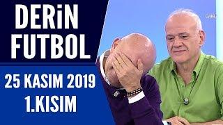 Derin Futbol 25 Kasım 2019 Kısım 1/3 - Beyaz TV