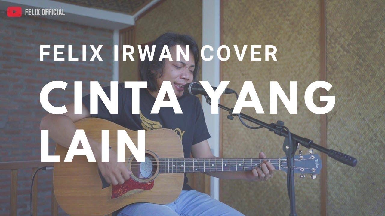Felix Irwan - Cinta Yang Lain