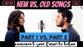 (New Vs. Old Songs) Part 1 Vs. Part 2 || Ft. Raj Barman , Deepshikha || HD || Music Addiction