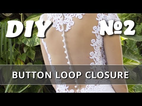 Button Loop Closure for Wedding Dress DIY. Part 2