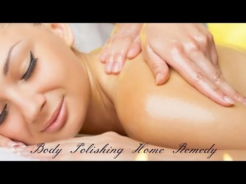 Body Polishing Treatment at Home to get Whiten Glowing & Wrinkle free skin