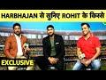 LIVE- EXCLUSIVE: Harbhajan से सुनिए Rohit Sharma के बेहद रोमांचक और अनसुने किस्से | INDvsSA |
