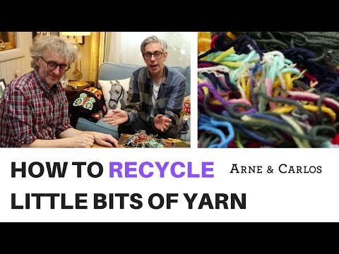 Tips on how to recycle litte bits of leftover yarn by ARNE & CARLOS