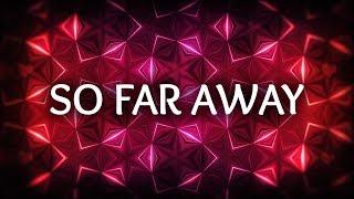 Martin Garrix David Guetta  So Far Away Lyrics Ft Jamie Scott Romy Dya