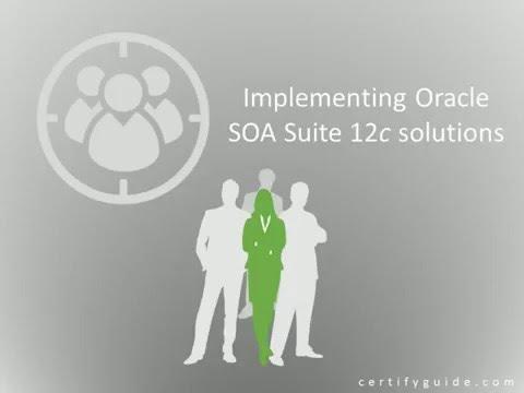 1Z0-434: Oracle SOA Suite 12c Essentials - CertifyGuide Exam Video Training