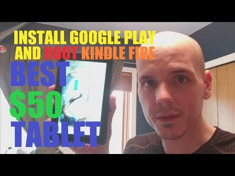 Hack the Kindle Fire - Best Tablet Under $50 - Easy Install Google Play & Root Guide