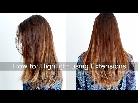 How to: Highlight & Lowlight Your Hair using Hair Extensions