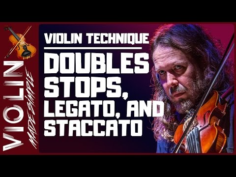 Violin Technique - Doubles Stops, Legato, and Staccato