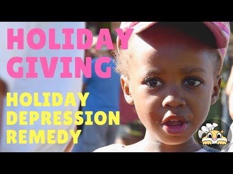 Holiday Giving -  Simple Holiday Depression Remedies