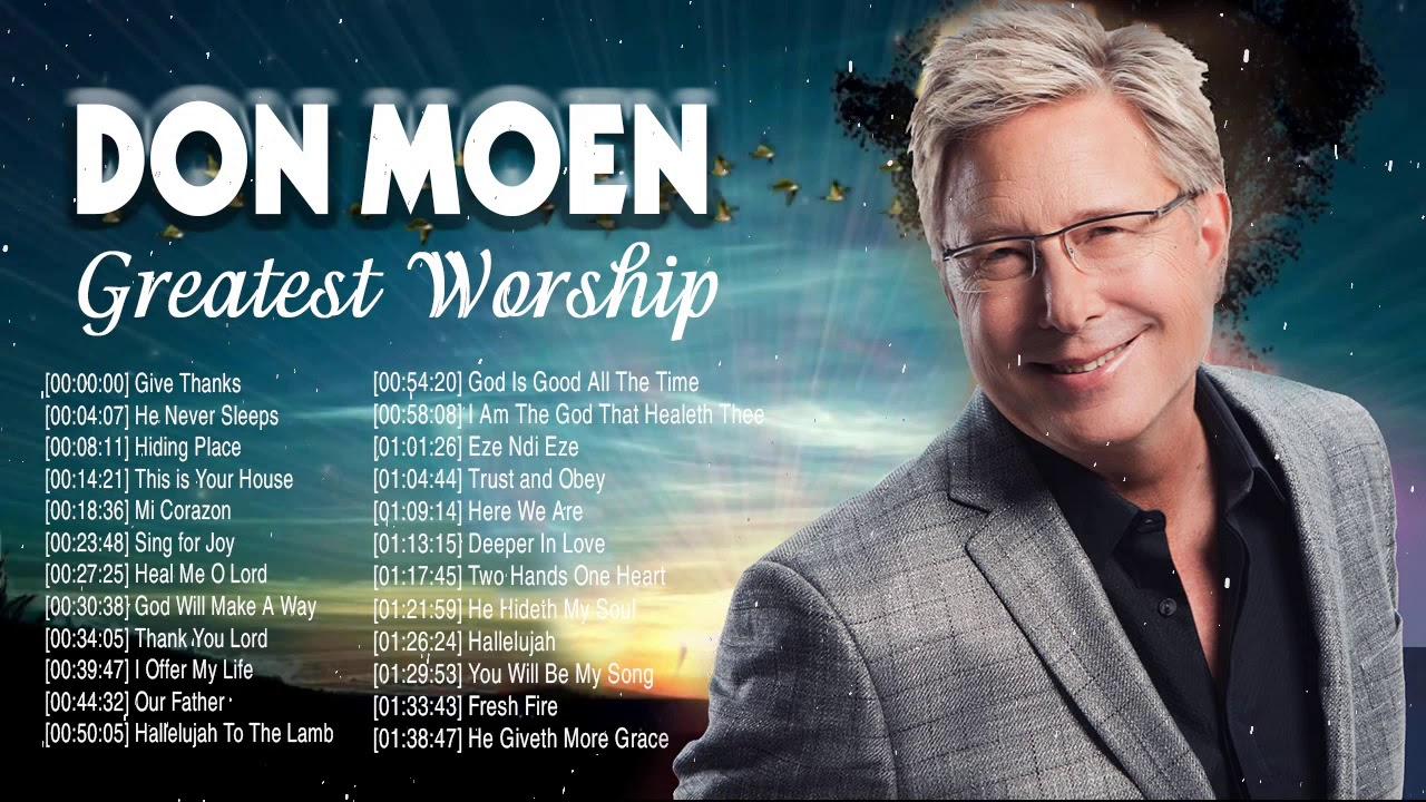 Give Thanks With Don Moen Greatest Worship Songs 2020 🙏 Hopeful Christian Praise Songs Of Don Moen