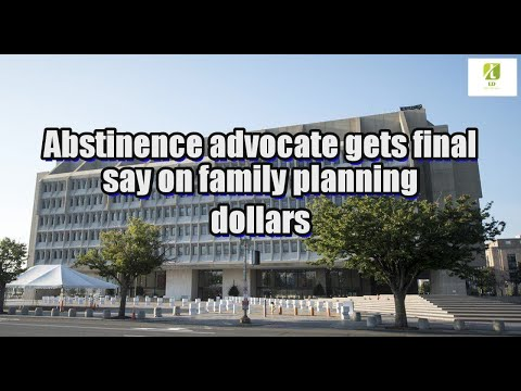 Abstinence advocate gets final say on family planning dollars