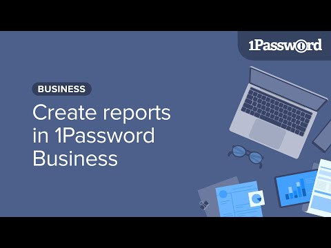 Create reports in 1Password Business