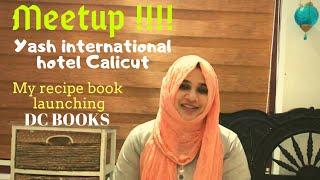Meetup @Yash International, Hotel, Calicut I Recipe book launch I DC Books I Pre book  facility