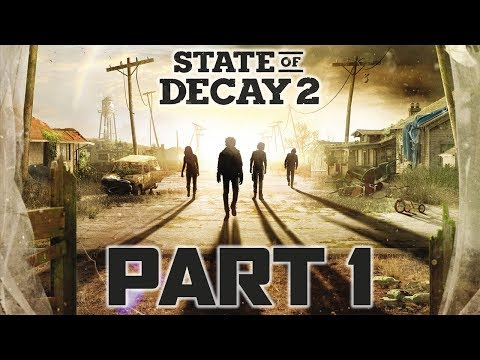 State Of Decay 2 (FULL GAME, First 20 Minutes) - Let's Play - Part 1 -