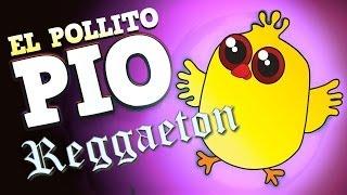 Reggaeton El Pollito Pio