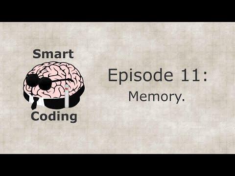 Smart Coding: Ep. 11 - Memory.