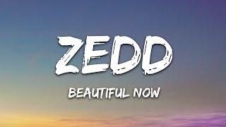 Zedd - Beautiful Now (Lyrics) ft. Jon Bellion