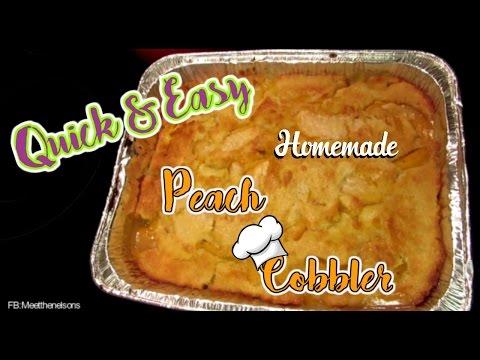 Homemade Peach Cobbler - Quick & Easy!!